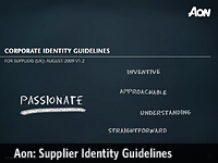 Aon Limited, Supplier Identity Guidelines :: Guide for suppliers to ensure brand compliance. Produced as an interactive PDF only on a DVD with all relevant brand resources to help suppliers orient themselves as quickly as possibly.